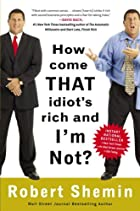 How Come That Idiot's Rich and I'm Not? by…