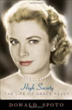High Society: The Life of Grace Kelly by…