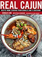 Real Cajun: Rustic Home Cooking from Donald…