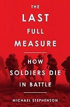 The Last Full Measure: How Soldiers Die in…