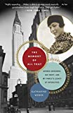 Weber, Katharine: The Memory of All That: George Gershwin, Kay Swift, and My Family's Legacy of Infidelities