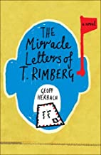 The Miracle Letters of T. Rimberg: A Novel…