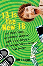 13 Is the New 18: And Other Things My…