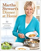 Martha Stewart's Dinner at Home: 52…