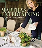 Martha's Entertaining: A Year of…