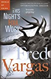 Vargas, Fred: This Night's Foul Work (Commissaire Adamsberg)