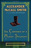 McCall Smith, Alexander: The Comforts of a Muddy Saturday (Isabel Dalhousie)