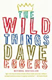 Eggers, Dave: The Wild Things