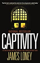Captivity: 118 Days in Iraq and the Struggle…