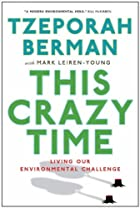 This Crazy Time: Living Our Environmental…