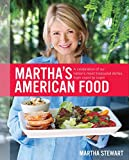 Stewart, Martha: Martha's American Food: A Celebration of Our Nation's Most Treasured Dishes, from Coast to Coast