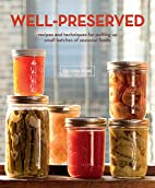 Well-Preserved: Recipes and Techniques for…