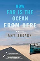 How Far Is the Ocean from Here: A Novel by…