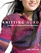 Knitting Noro: The Magic of Knitting with…