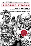 Brooks, Max: The Zombie Survival Guide: Recorded Attacks