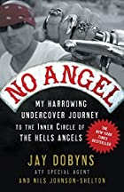 No Angel: My Harrowing Undercover Journey to…