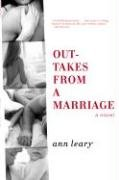 Outtakes from a Marriage by Ann Leary
