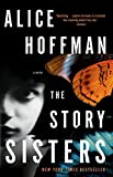 Hoffman, Alice: The Story Sisters