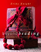 Beyond Beading: Jewelry Projects to Instruct…