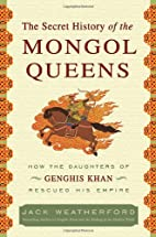 The Secret History of the Mongol Queens: How…