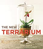 The New Terrarium: Creating Beautiful…