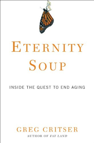 eternity-soup-inside-the-quest-to-end-aging