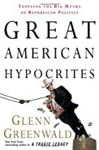 Great American Hypocrites: Toppling the Big…