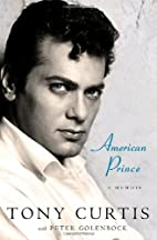 American Prince: A Memoir by Tony Curtis