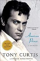 American Prince: A Memoir by Tony Curtis