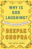 Chopra, Deepak: Why Is God Laughing?: The Path to Joy and Spiritual Optimism