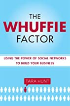 The Whuffie Factor: Using the Power of…