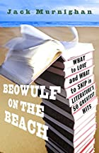 Beowulf on the Beach: What to Love and What…