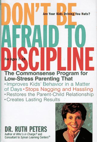dont-be-afraid-to-discipline-the-commonsense-program-for-low-stress-parenting-that-improves-kids-behavior-in-a-matter-of-days-stops-naggling-and-relationship-creates-lasting-results