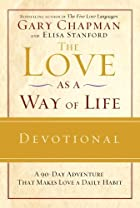 The Love as a Way of Life Devotional: A…