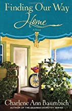 Finding Our Way Home: A Novel (A Snowglobe…