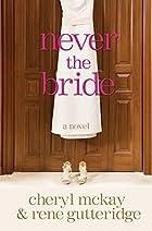 Never the Bride: A Novel by Rene Gutteridge