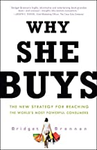 Why She Buys: The New Strategy for Reaching…