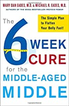 The 6-Week Cure for the Middle-Aged Middle:…