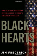 Black Hearts: One Platoon's Descent…
