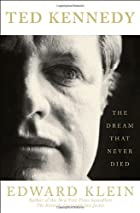 Ted Kennedy: The Dream That Never Died by…
