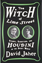 The Witch of Lime Street: Seance, Seduction,…