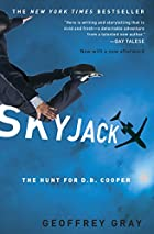 Skyjack: The Hunt for D. B. Cooper by…