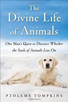 The Divine Life of Animals: One Man&#039;s&hellip;