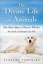 The Divine Life of Animals: One Man's…