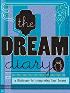 The Dream Diary: With a Dictionary for…