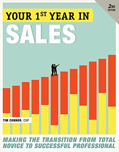 your-first-year-in-sales-2nd-edition-making-the-transition-from-total-novice-to-successful-professional