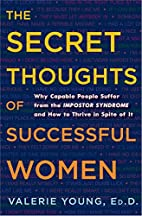 The Secret Thoughts of Successful Women: Why…