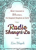 Radio Shangri-La: What I Discovered on my…