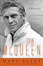 Steve McQueen: A Biography by Marc Eliot