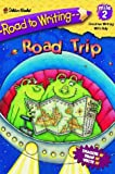 Albee, Sarah: Road Trip (Road to Writing)